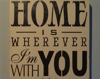 Home is Wherever I'm With You Wooden Sign Decoration
