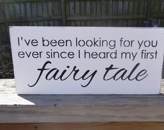 I've Been looking For You ever Since I heard my first Fairy Tale Beach Wedding Sign Decoration
