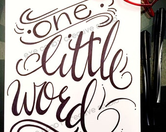 Custom ONE LITTLE WORD art print - you choose - Hand Lettered  - Hand Lettering - Art Print - custom design