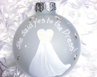 She said Yes to the Dress! Elegant Wedding Dress Christmas Tree Ornament Gift for the Bride