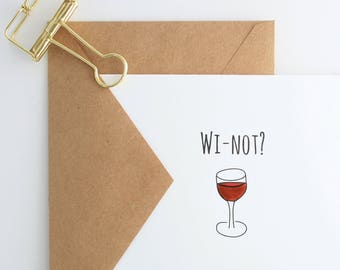 Wi-not? Wine Card -- Humor, Drinking, Mischief, Thinking of You, Romance, Friendship Greeting Card, Blank Inside -- Card & Envelope Set