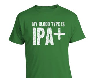Original My BLOOD TYPE is IPA+ Craft Beer Shirt, Beer Shirt, Beer Hops, Homebrewer, Christmas Gift, Beerfest Shirt, Fathers Day