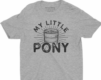 Funny Beer Shirt ORIGINAL My Little Pony Keg Shirt Free Shipping, Fathers Day Gift for Dad Homebrewing Shirt, Craft Beer Tee, Beer Geek Tee