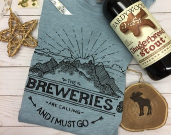 The Breweries Are Calling™ ORIGINAL Craft Beer Tshirt, Gift Beer Lover, Craft Beer Snob, Homebrewer, Beer is Calling and I Must Drink