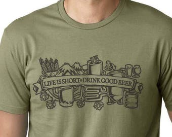 Craft Beer Shirt, Homebrewer Shirt, Life Is Short Drink Good Beer, Beer Snob, Homebrewer, Craft Beer Gift, Homebrew TShirt