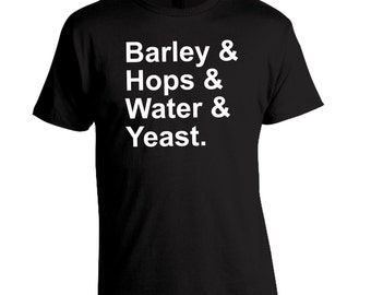Fathers Day Gift, Craft Beer Tshirt, Home Brewer, Barley Hops Water & Yeast, Brew Day, Homebrewing Shirt, Beer Lover, Oktoberfest, Birthday