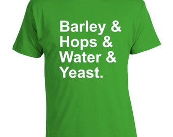 Craft Beer Tshirt, Great Beer Shirt, Home Brewer, Barley Hops Water & Yeast, Brew Day, Homebrewing Shirt, Beer Lover, Oktoberfest, Birthday