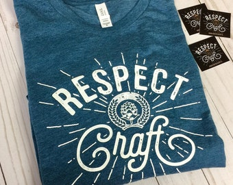 Respect Craft Beer Shirt, Craft Beer Tshirt, Homebrewer Shirt, Respect The Craft, Drink Local Brew, Beer Shirt, Beer Geek, Homebrew Clothing