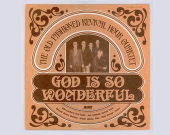 Old Time Gospel Music, Old Fashioned Revival Hour Quartet, God Is So Wonderful, Word Records, 1971 Vintage Vinyl LP Record