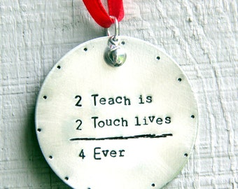 Teacher Ornament / Teacher Christmas Gift / Teacher Appreciation Gift / Personalized Teacher Ornament / To Teach is To touch Lives