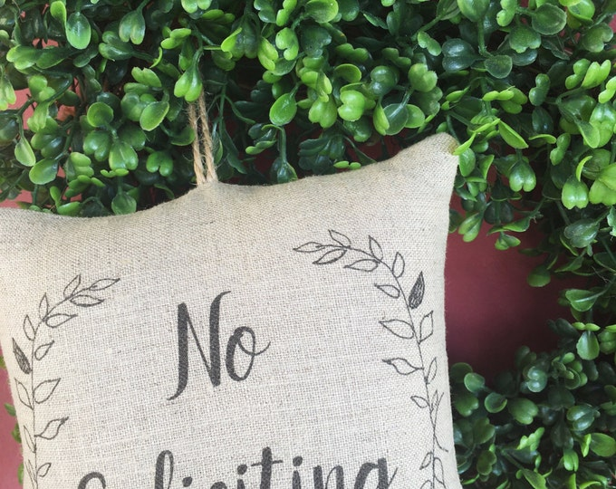 No soliciting sign, door hanger, door decor, wreath decor, do not disturb sign, housewarming gift, custom pillow, personalized pillow,