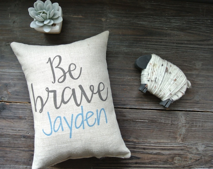 Custom Name Pillow, Personalized Name Pillow, Be Brave Quote, Name Pillow, Baby Shower Gift, Nursery Pillow, Nursery Decor, Modern Baby