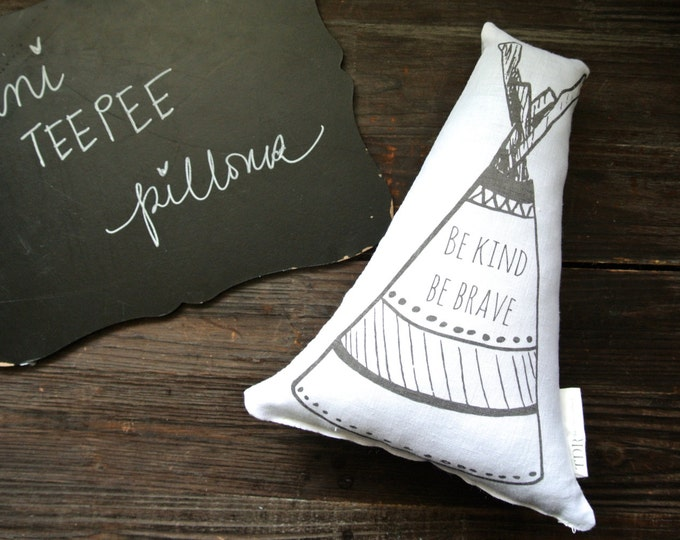Personalized Teepee Pillow, Mini Teepee Pillow, Tepee Pillow, Nursery Pillow, Tribal Decor, Be Brave Teepee Pillow, Shelf Decor, Linen