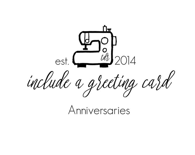 For Anniversaries - Include A Greeting Card with Your Order