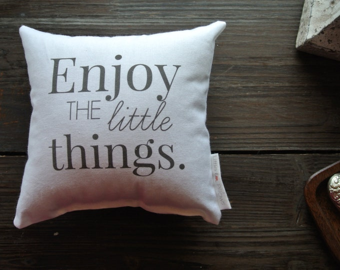 Personalized Pillow, Enjoy The Little Things Quote Mini Pillow, Favorite quote Pillow, Gift Idea, Display pillow, Cotton Pillow, Favorite