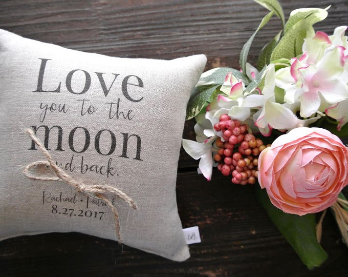 Love you to the moon and back, Ring Pillow, Personalized Ring Bearer Pillow, Custom Ring pillow, Ring bearer pillow, Linen Ring Cushion