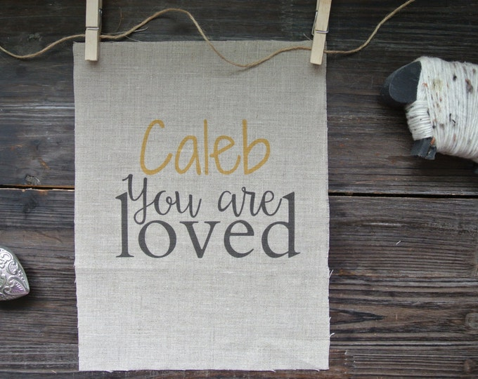Personalized Print, You are Loved Quote, Name Print, Graphic Linen Print, Nursery Decor, Nursery Print, Linen Print, Baby Shower Gift, linen