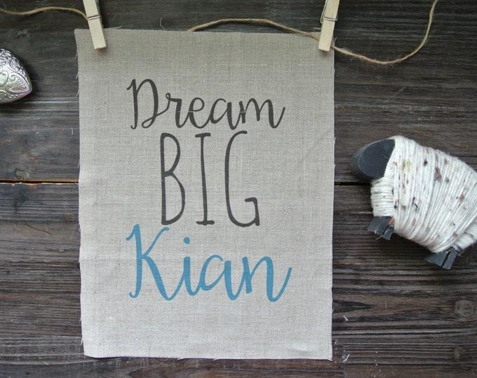 Personalized Print, Dream Big Quote, Name Print, Graphic Linen Print, Nursery Decor, Nursery Print, Linen Print, Baby Shower Gift, Modern