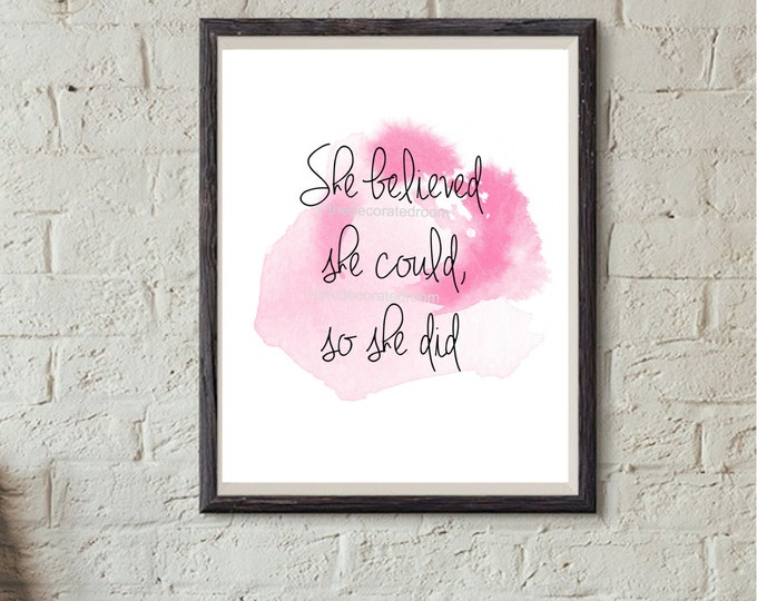 She Believed She Could So She Did, Instant Download Art, Printable Nursery Art, Printable Quote Art, Nursery Decor, 8x10 Print, Inkspash