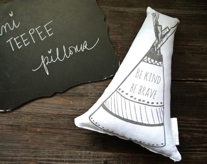 Personalized Teepee Pillow, Mini Teepee Pillow, Tepee Pillow, Nursery Pillow, Tribal Decor, Be Brave Teepee Pillow, Shelf Decor, Linen