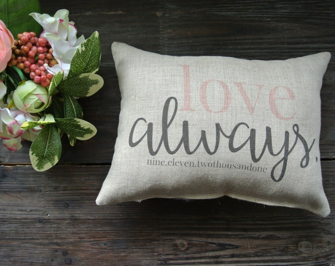 Wedding Day Pillow, Name Date Pillow, shower gift pillow, Personalized Pillow, Couples, anniversary pillow, Love always Pillow, Rustic Decor
