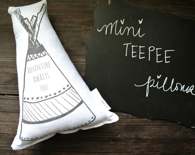 Adventure Awaits You Pillow, Personalized Teepee Pillow, Mini Teepee Pillow, Tepee Pillow, Nursery Pillow, Tribal Decor, Linen Teepee Pillow
