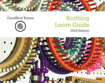 Knitting Loom Guide 2019 Edition