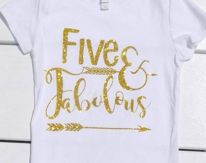 Five and fabulous tee shirt, fifth birthday , five, birthday girl, glitter tee, sparkle tee
