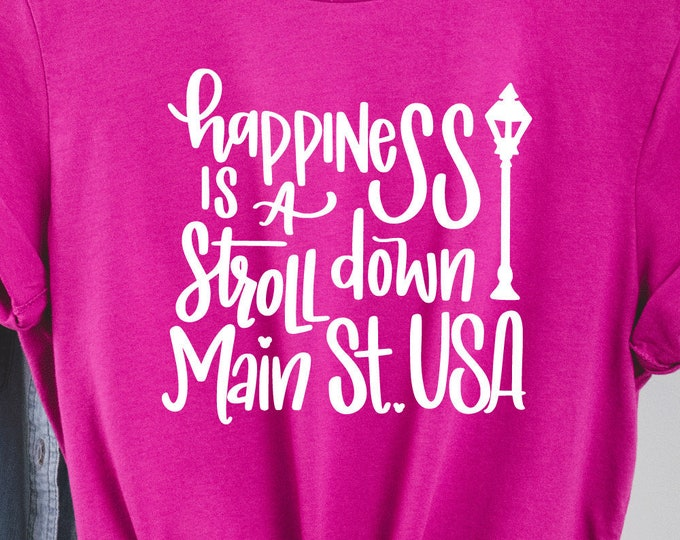 Happiness is a Stroll Down Main Street - Magic Kingdom - Main Street -Magical Vacation Tee - Adult, Youth, Toddler, and Tanks, Tie-Dye