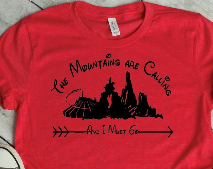 The Mountains Are Calling- Thunder Mountain - Magic Kingdom - Magical Vacation Tee - Adult, Youth, Toddler, and Tanks-Over 100 Color Choices