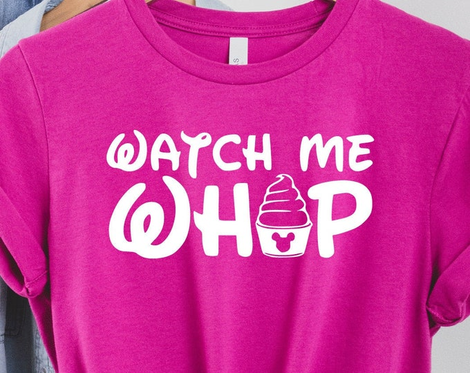 Watch Me Whip, Dole Whip, Disney Dole Whip Shirt, Disney Snacks Ice Cream, Magical Vacation Tee, Adult Youth Toddler and Tanks, Tie-Dye