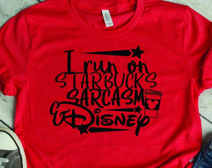 I Run on Starbucks - Disney Starbuck - Disney and Coffee - Magical Vacation Tee - Adult, Youth, Toddler, and Tanks-Over 100 Color Choices