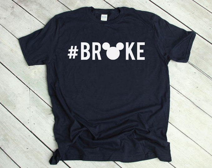 Broke-  Magical Vacation Tee - Adult, Youth, Toddler, and Tanks-Over 100 Color Choices