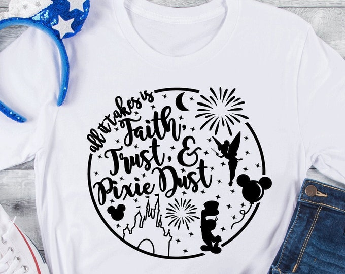 Faith Trust and Pixie Dust - Magic Kingdom - Tinker Bell- Magic Castle- Magical Vacation Tee - Adult, Youth, Toddler, and Tanks, Tie-Dye