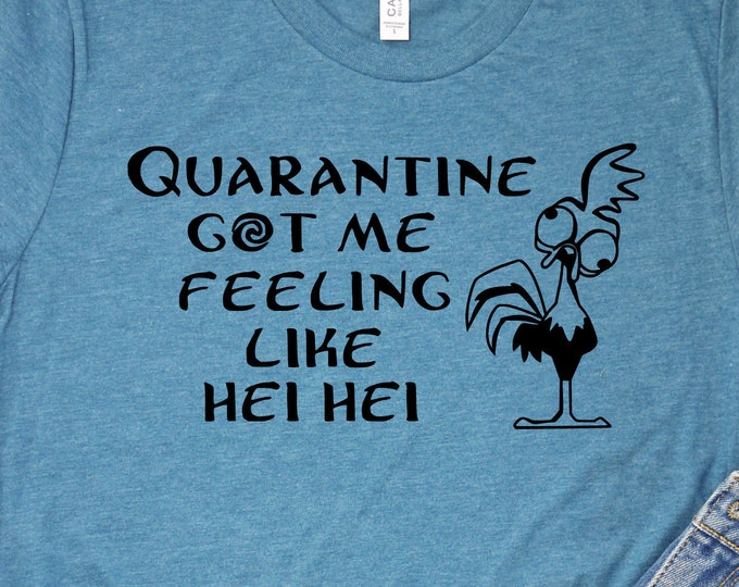 Quarantine Got Me Feeling Like Hei-Hei  - Adult, Youth, Toddler, and Tanks-Over 100 Color Choices