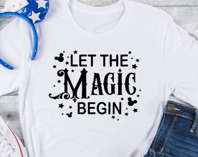 Let The Magic Begin -  Magical Vacation Tee - Adult, Youth, Toddler, and Tanks-Over 100 Color Choices