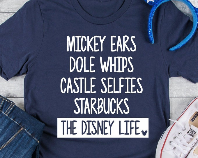 Mickey Ears, Dole Whips, Castle Selfies, Starbucks, Disney Life! - Disney Snacks -Magical Vacation Tee - Adult, Youth, Toddler, and Tanks