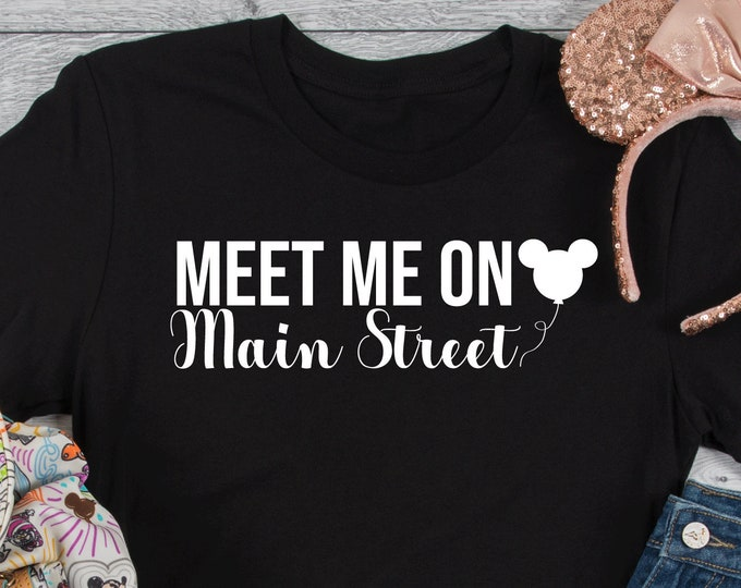 Meet Me On Main Street - Adult, Youth, Toddler, and Tanks-Over 100 Color Choices