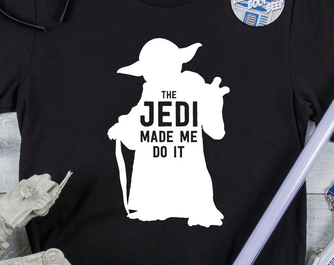 The Jedi Made Me Do It - Adult, Youth, Toddler, and Tanks-Over 100 Color Choices