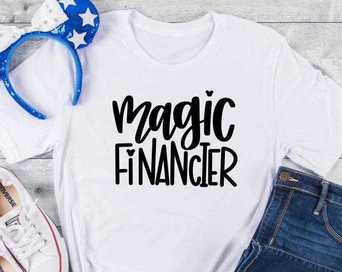 Magic Financier - Magic Coordinator - Disney Magic Shirt - Magical Vacation Tee - Adult, Youth, Toddler, and Tanks, Tie-Dye
