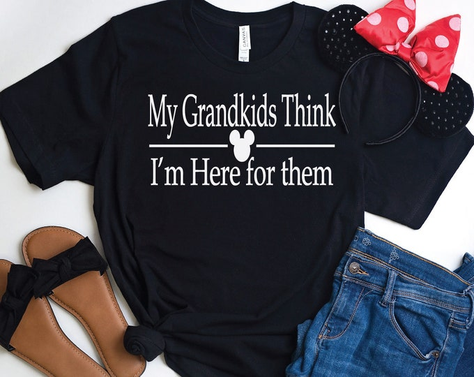 My Grandkids Think I am Here For Them-  Magical Vacation Tee - Adult, Youth, Toddler, and Tanks-Over 100 Color Choices