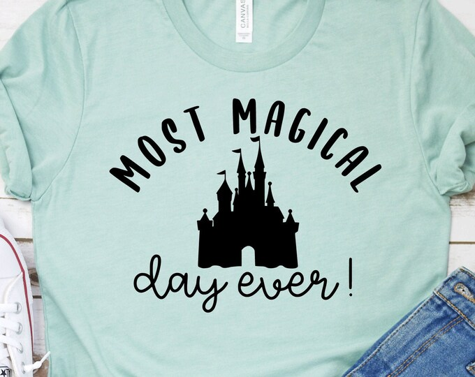 Most Magical Day Ever - Adult, Youth, Toddler, and Tanks-Over 100 Color Choices