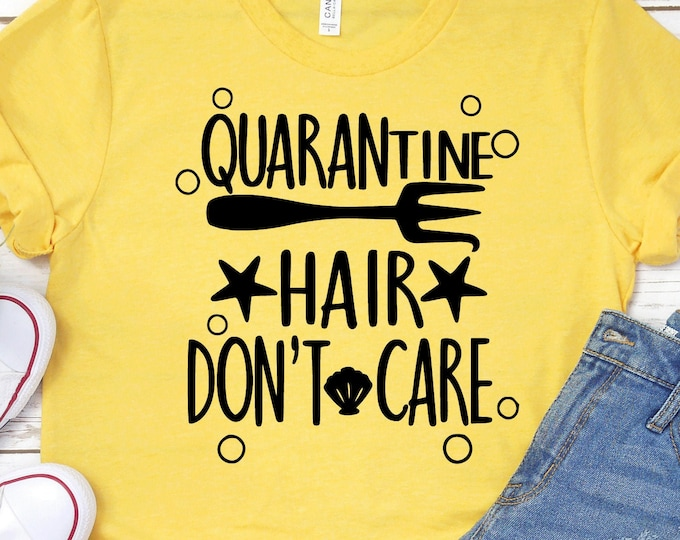 Quarantine Hair Don't Care - Adult, Youth, Toddler, and Tanks-Over 100 Color Choices