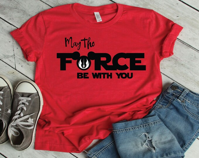Star Wars May the Force Be With You-  Magical Vacation Tee - Adult, Youth, Toddler, and Tanks-Over 100 Color Choices