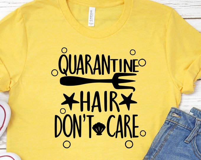 Quarantine Hair Don't Care, The Littler Mermaid, Disney Shirt, Adult Youth Toddler and Tanks, Tie-Dye