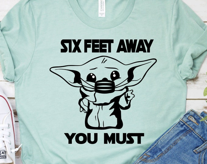 Six Feet Away You Must - Yoda - Star Wars - Galaxy's Edge - Adult, Youth, Toddler, and Tanks-Over 100 Color Choices, Tie-Dye