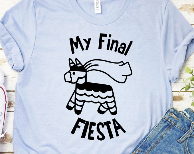 My Final Fiesta  - Adult tees and Tanks-Over 100 Color Choices