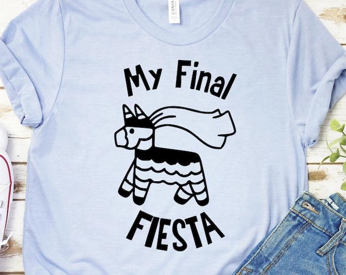 My Final Fiesta - Bachelorette Shirts - Wedding Party Shirts - Bridesmaid Shirts - Adult tees and Tanks, Tie-Dye