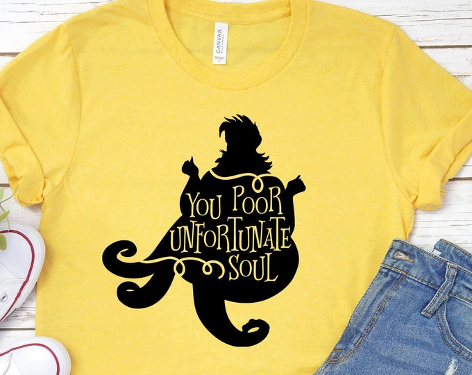 You Poor Unfortunate Soul - Adult, Youth, Toddler, and Tanks-Over 100 Color Choices