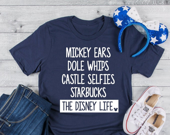 Mickey Ears, Dole Whips, Castle Selfies, Starbucks, Disney Life! -  Magical Vacation Tee - Adult, Youth, Toddler, and Tanks